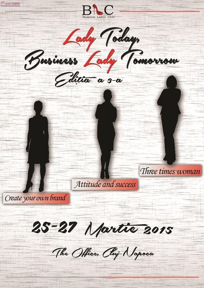 """Business Ladies Club organizeaza editia a-III-a a evenimentului """"Lady today, business lady tomorrow"""" la Cluj-Napoca"""