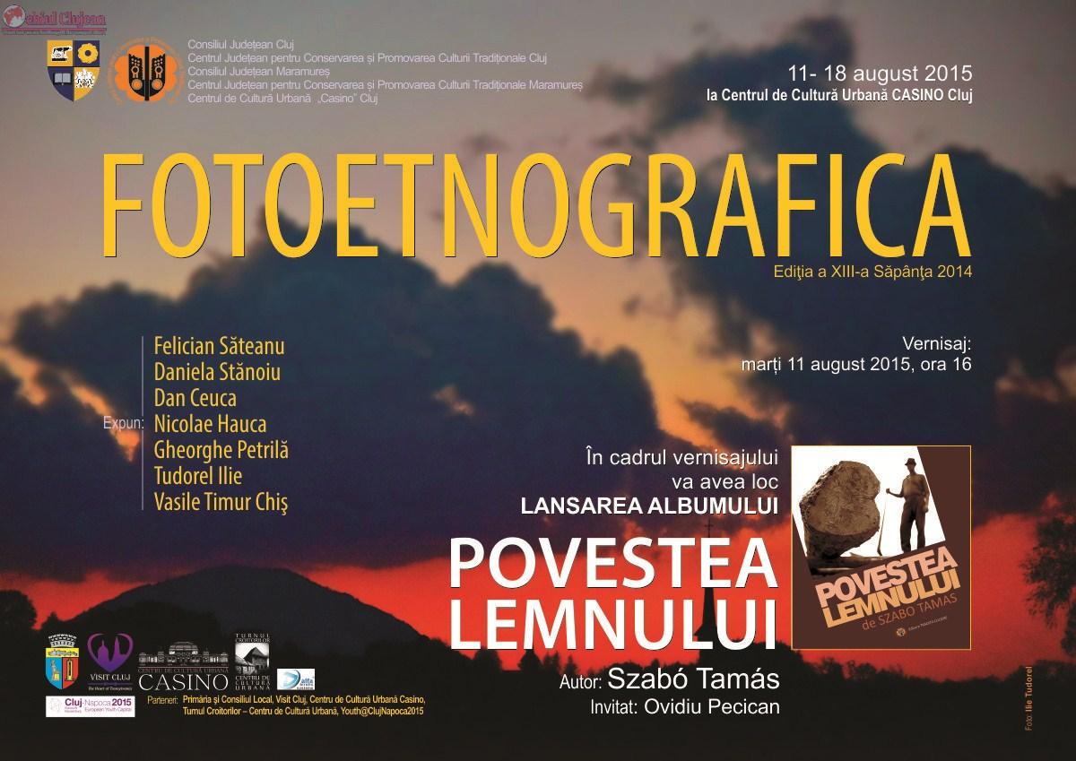 """Expoziţia """"Fotoetnografica"""", ediţia a XIII-a – Săpânţa şi Lansarea albumului de fotografie etnografică Povestea Lemnului"""