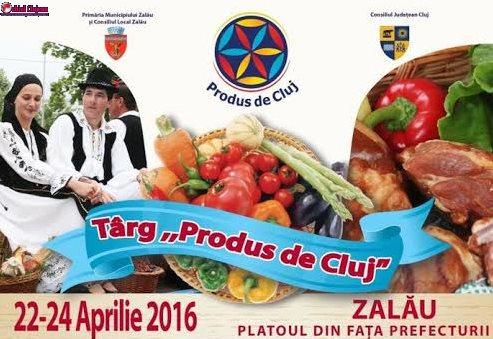 Sălaj: Târgul Produs de Cluj poposeşte la Zalău
