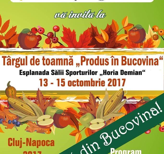 Târgul de toamnă Produs în Bucovina… la Cluj-Napoca