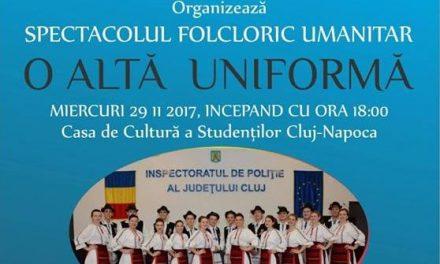 """IPJ Cluj: Spectacolul folcloric umanitar """"O altă uniformă"""""""